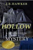 Hollow - Bunny Elder Mysteries ebook by J.B. Hawker
