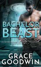 Bachelor Beast ebook by Grace Goodwin