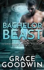 Bachelor Beast ebook by