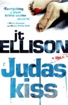 Judas Kiss (Mills & Boon M&B) (A Taylor Jackson novel, Book 3) eBook by J.T. Ellison