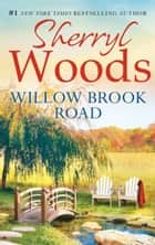 Willow Brook Road (A Chesapeake Shores Novel, Book 13) ebook by Sherryl Woods