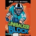 Linebacker Block audiobook by Jake Maddox