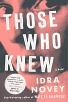 Those Who Knew - A Novel ebook by Idra Novey