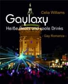 Gaylaxy - Heiße Beats und coole Drinks - Gay Romance eBook by Celia Williams