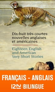 Bilingue français-anglais : 18 English and American Very Short Stories - 18 très courtes nouvelles anglaises et américaines ebook by