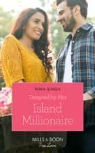 Tempted By Her Island Millionaire (Mills & Boon True Love) ebook by Nina Singh