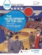 WJEC Eduqas GCSE History: The Development of the USA, 1929-2000 ebook by Steve Waugh, John Wright