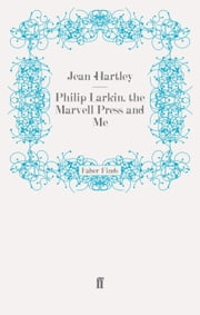 Philip Larkin, the Marvell Press and Me ebook by Jean Hartley