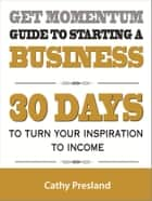 Get Momentum Guide To Starting A Business ebook by Cathy Presland