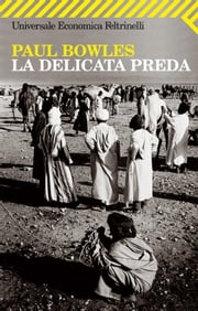 La delicata preda ebook by Paul Bowles