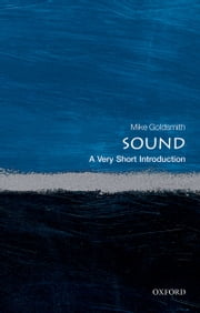 Sound: A Very Short Introduction ebook by Mike Goldsmith