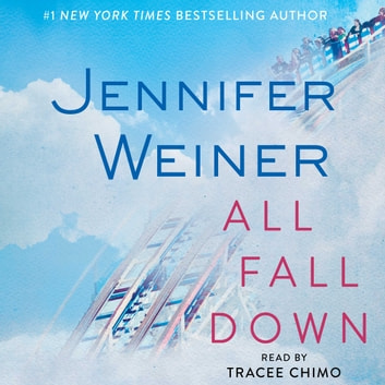 All Fall Down audiobook by Jennifer Weiner