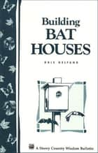Building Bat Houses ebook by Dale Evva Gelfand
