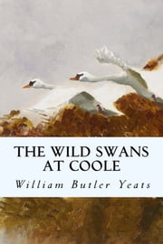 The Wild Swans at Coole ebook by William Butler Yeats