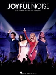 Joyful Noise Songbook - Music from the Motion Picture Soundtrack ebook by Dolly Parton,Various,Queen Latifah
