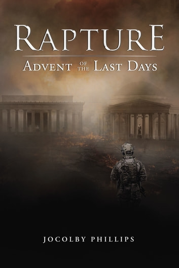 Rapture Advent of the Last Days ebook by Jocolby Phillips