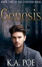 Genesis, Eventide Book 1 ebook by K.A. Poe