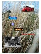 My Passage to Africa. ebook by Brian C. Rushton