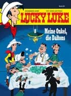 Lucky Luke 93 - Meine Onkel, die Daltons ebook by Klaus Jöken, Jacques Pessis, Laurent Gerra,...