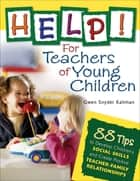 More Help For Teachers Of Young Children Ebook By Gwendolyn S  Help For Teachers Of Young Children   Tips To Develop Childrens Social  Skills And