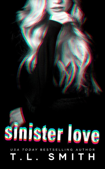 Sinister Love - Dark Intentions, #2 ebook by T.L Smith