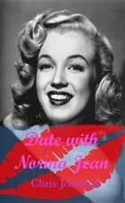 Date With Norma Jean ebook by Chris Johnson