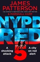 NYPD Red 5 ebook by James Patterson