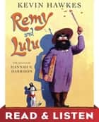 Remy and Lulu: Read & Listen Edition ebook by Kevin Hawkes, Kevin Hawkes, Hannah Harrison