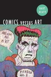 Comics Versus Art ebook by Bart Beaty