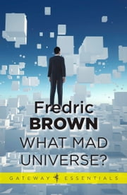 What Mad Universe ebook by Fredric Brown