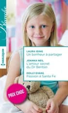 Un bonheur à partager - L'amour secret du Dr Benton - Passion à Santa Fe ebook by Laura Iding,Joanna Neil,Molly Evans