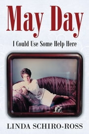 May Day - I Could Use Some Help Here ebook by Linda Schiro-Ross