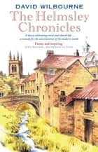 The Helmsley Chronicles ebook by David Wilbourne