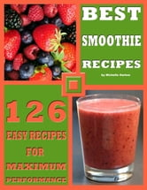 Best Smoothie Recipes ebook by Michelle Harlow