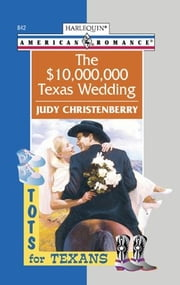 The $10,000,000 Texas Wedding ebook by Judy Christenberry