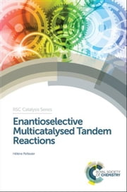 Enantioselective Multicatalysed Tandem Reactions ebook by Pellissier, Helene