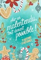 Sur un malentendu, tout devient possible ! ebook by Collectif