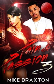 Pain & Passion 3 - Pain & Passion, #3 ebook by Mike Braxton, Dragon Fire Publications