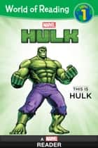 World of Reading: Hulk: This is Hulk - Level 1 ebook by Disney Books