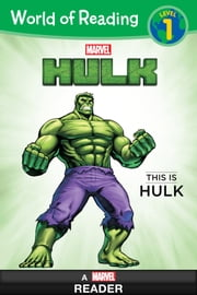 World of Reading: Hulk: This is Hulk - Level 1 ebook by Kobo.Web.Store.Products.Fields.ContributorFieldViewModel