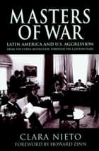 Masters of War ebook by Clara Nieto,Chris Brandt,Howard Zinn