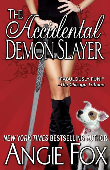 The Accidental Demon Slayer ebook by Angie Fox