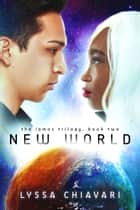New World - The Iamos Trilogy, #2 ebook by Lyssa Chiavari