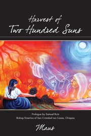 Harvest of Two Hundred Suns ebook by Maus