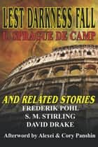 Lest Darkness Fall & Related Stories ebook by L. Sprague de Camp
