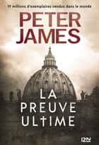 La Preuve ultime ebook by Peter JAMES, Raphaëlle DEDOURGE