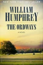 The Ordways - A Novel ebook by William Humphrey