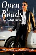 Open Roads - The Men of Marionville, #2 ebook by KC Kendricks