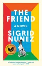 The Friend - A Novel ebook by Sigrid Nunez
