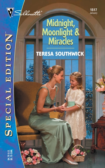 Midnight, Moonlight & Miracles ebook by Teresa Southwick